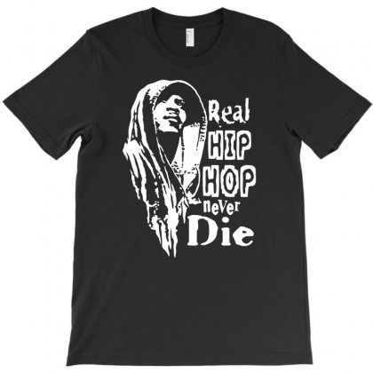 Real Hip Hop Never Die T-shirt Designed By Gematees