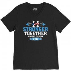 Stronger Together Hillary Clinton V-Neck Tee   Artistshot
