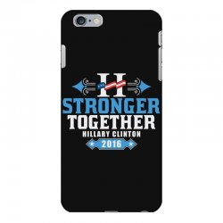 Stronger Together Hillary Clinton iPhone 6 Plus/6s Plus Case   Artistshot