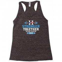 Stronger Together Hillary Clinton Racerback Tank   Artistshot