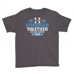 Stronger Together Hillary Clinton Youth Tee   Artistshot