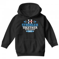 Stronger Together Hillary Clinton Youth Hoodie   Artistshot