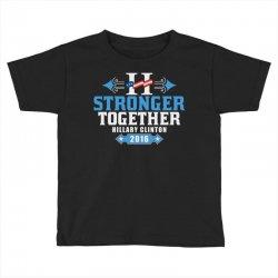 Stronger Together Hillary Clinton Toddler T-shirt   Artistshot