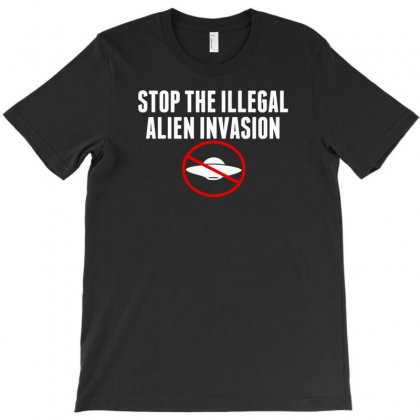 Stop The Illegal Alien Invasion T-shirt Designed By Tonyhaddearts