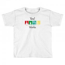 yes work science Toddler T-shirt   Artistshot