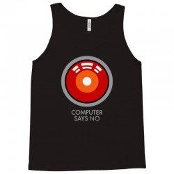computer says no funny geek game Tank Top | Artistshot