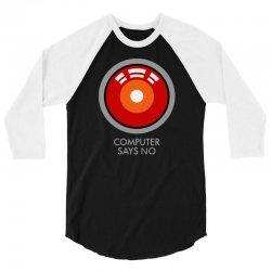 computer says no funny geek game 3/4 Sleeve Shirt | Artistshot