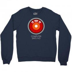 computer says no funny geek game Crewneck Sweatshirt | Artistshot