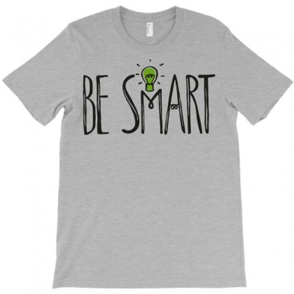 Be Smart T-shirt Designed By Jokers