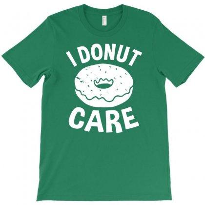 I Donut Care T-shirt Designed By Tonyhaddearts
