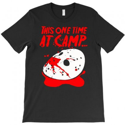 Women's This One Time At Camp T-shirt Designed By Tonyhaddearts