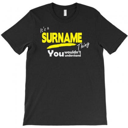 It's A Surname Thing T-shirt Designed By Tonyhaddearts
