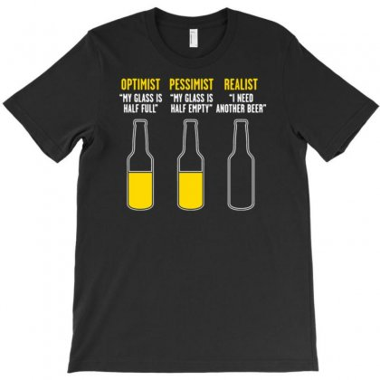 Optimist, Pessimist, Realist T-shirt Designed By Tonyhaddearts
