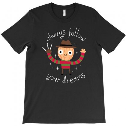 Always Follow Your Dreams T-shirt Designed By Gematees