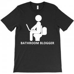 funny bathroom blogger T-Shirt | Artistshot