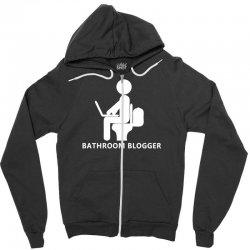 funny bathroom blogger Zipper Hoodie | Artistshot