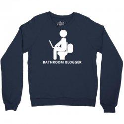 funny bathroom blogger Crewneck Sweatshirt | Artistshot