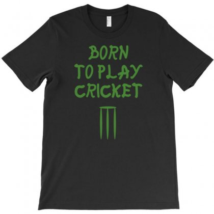 Born To Play Cricket T-shirt Designed By Tonyhaddearts
