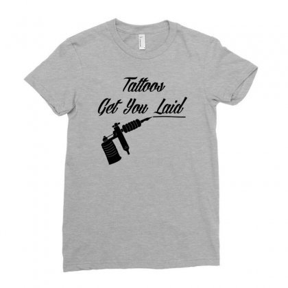 Tattoos Get You Laid Ladies Fitted T-shirt Designed By Tonyhaddearts