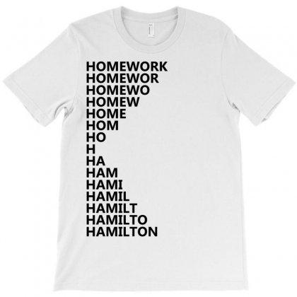 Hamilton Homework T-shirt Designed By Designbysebastian
