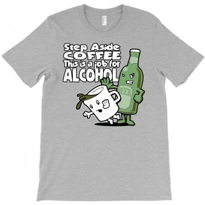 This Is A Job For Alcohol T-shirt Designed By Gematees