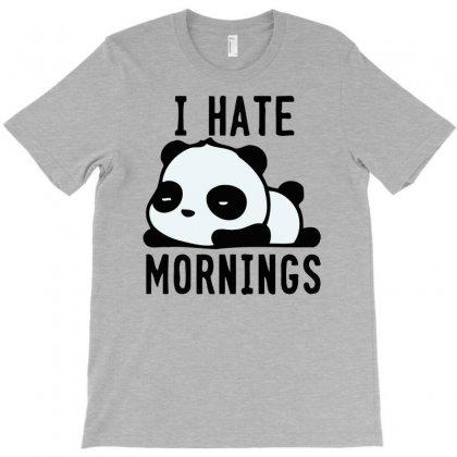 I Hate Mornings Panda Bear T-shirt Designed By Gematees