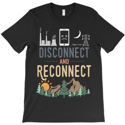 Disconnect And Reconnect Funny Camping T-shirt Designed By Tshiart