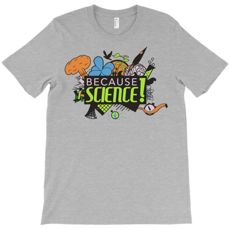 67a8c499 Custom Because Science! T-shirt By Gematees - Artistshot