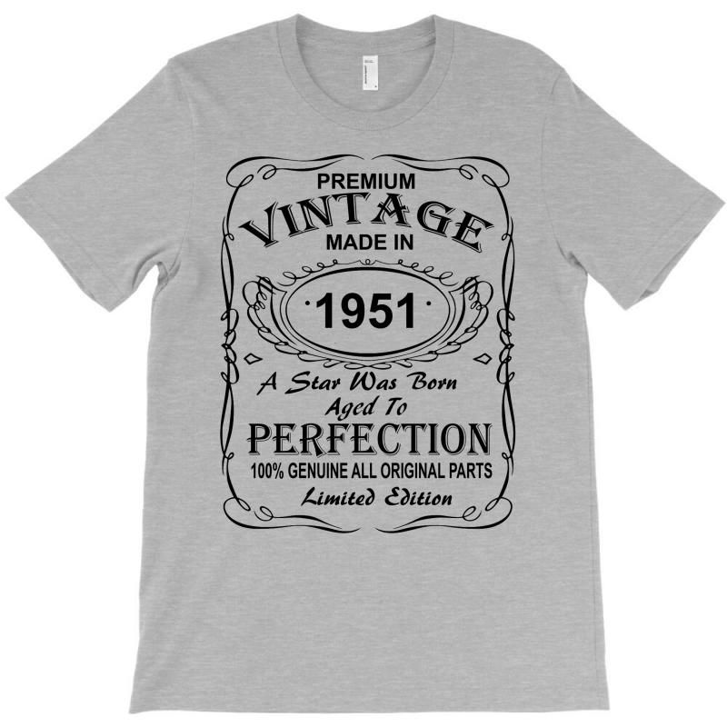 Made in 1951 T-Shirt Born in 1951 Tee Aged to Perfection Birthday T-Shirt