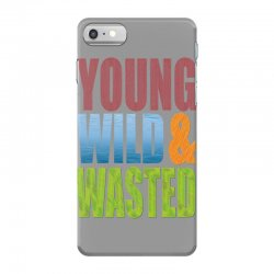 young wild wasted iPhone 7 Case | Artistshot