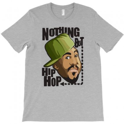 Nothing But Hip Hop T-shirt Designed By Gematees