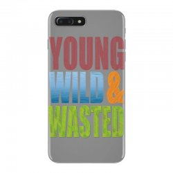 young wild wasted iPhone 7 Plus Case | Artistshot