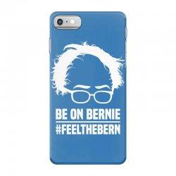 Be On Bernie iPhone 7 Case | Artistshot