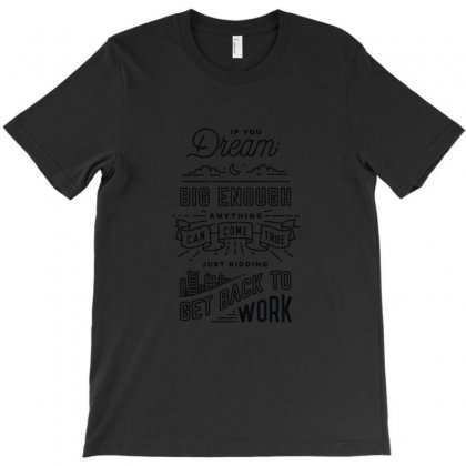 Dream Big T-shirt Designed By Theartsyinfamous
