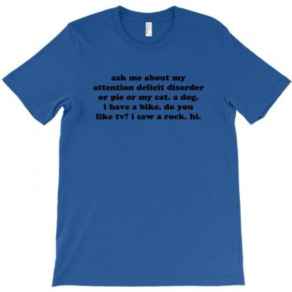 Ask Me About My Attention Deficit Disorder T-shirt Designed By Jomadado