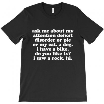 Attention Deficit Disorder Quote T-shirt Designed By Jomadado