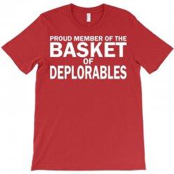 PROUD MEMBER OF THE BASKET OF DEPLORABLES T-Shirt | Artistshot