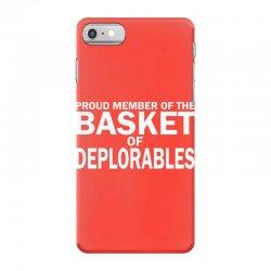 PROUD MEMBER OF THE BASKET OF DEPLORABLES iPhone 7 Case | Artistshot