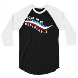 Proud To Be Deplorable 3/4 Sleeve Shirt   Artistshot