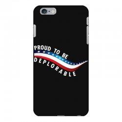 Proud To Be Deplorable iPhone 6 Plus/6s Plus Case   Artistshot