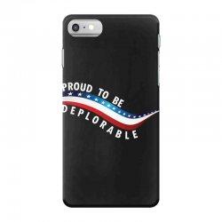 Proud To Be Deplorable iPhone 7 Case   Artistshot