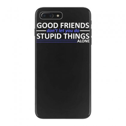 Good Friends Iphone 7 Plus Case Designed By Tonyhaddearts