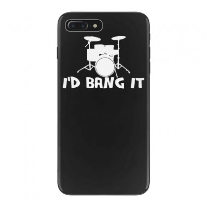 I'd Bang It Funny Music Iphone 7 Plus Case Designed By Tonyhaddearts