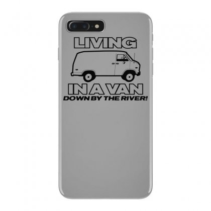 Living In A Van Down By The River Funny Iphone 7 Plus Case Designed By Tonyhaddearts
