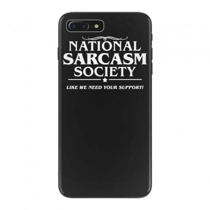 National Sarcasm Society Iphone 7 Plus Case Designed By Tonyhaddearts