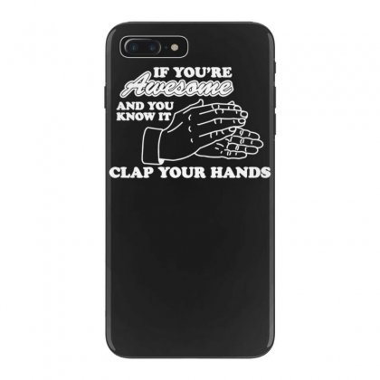 Awesome Clap Your Hand Iphone 7 Plus Case Designed By Tonyhaddearts