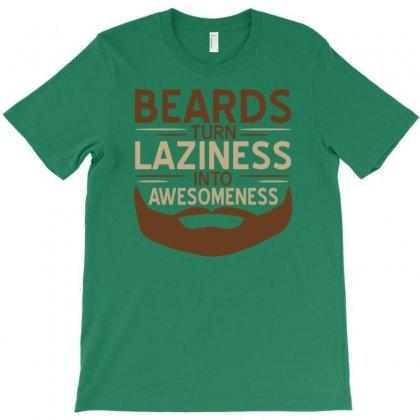 Beards Laziness T-shirt Designed By Tonyhaddearts