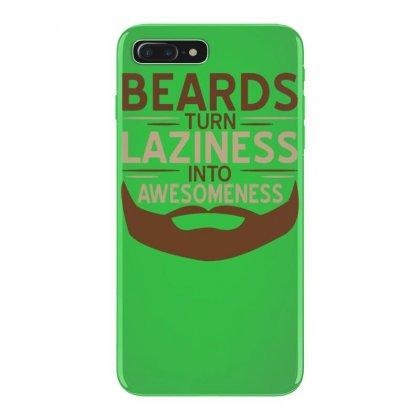 Beards Laziness Iphone 7 Plus Case Designed By Tonyhaddearts