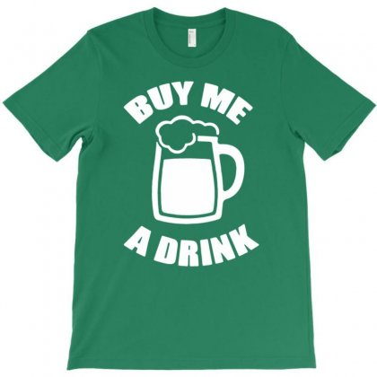 By Me A Drink T-shirt Designed By Tonyhaddearts
