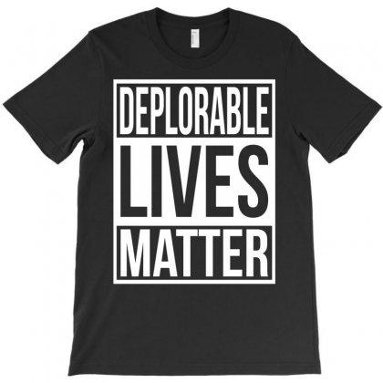 Deplorable Lives Matter T-shirt Designed By Eugene